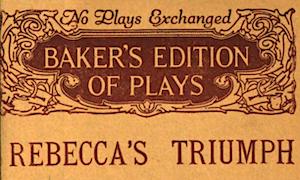 Rebecca's Triumph by George M Baker